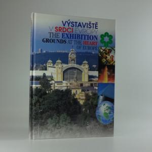 náhled knihy - Výstaviště v srdci Evropy = The exhibition grounds at the heart of Europe