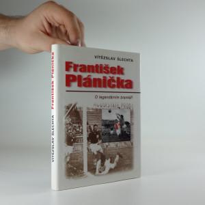 náhled knihy - František Plánička: o legendárním brankáři
