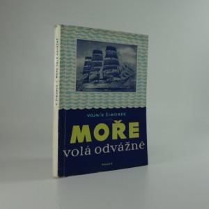 náhled knihy - Moře volá odvážně - reportáž o životě českého chlapce, který chce být námořníkem