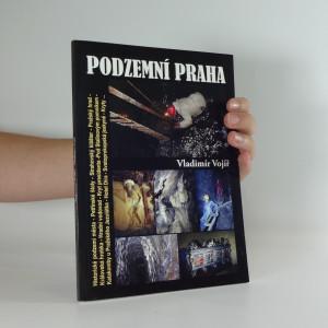 náhled knihy - Podzemní Praha : (malá kniha z historického podzemí velkoměsta)