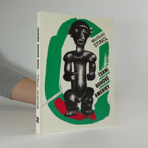 náhled knihy - Černí bohové Ameriky : kapitoly o kultuře a dějinách Afroameričanů Latinské Ameriky a karibské oblasti