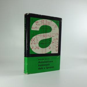 náhled knihy - Automatizace hlubinných dolů a úpraven : Určeno [též] studentům stř. a vys. škol hornických