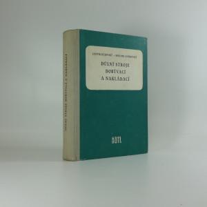 náhled knihy - Důlní stroje dobývací a nakládací : pomocná kniha pro průmyslové školy hornické