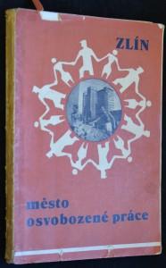 náhled knihy - Zlín: město osvobozené práce