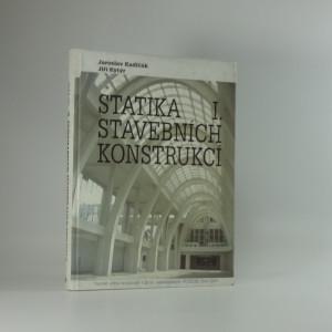 náhled knihy - Statika stavebních konstrukcí. I., Základy stavební mechaniky, staticky určité prutové konstrukce