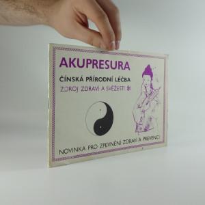 náhled knihy - Akupresura: čínská přírodní léčba, zdroj zdraví a svěžesti
