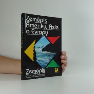 náhled knihy - Zeměpis Ameriky, Asie a Evropy : zeměpis pro 6. a 7. ročník základní školy a nižší ročníky víceletých gymnázií