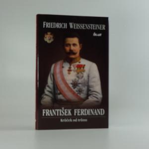 náhled knihy - František Ferdinand Krůček od trůnu