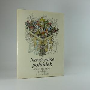 náhled knihy - Nová nůše pohádek : Dětem pro radost a velkým k zamyšlení