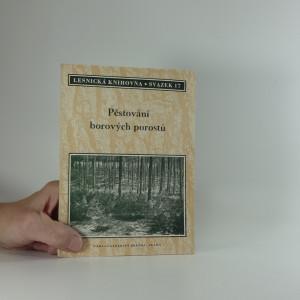 náhled knihy - Pěstování borových porostů : [sborník]