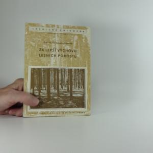 náhled knihy - Za lepší výchovu lesních porostů : příspěvek k otázce výchovy lesních porostů