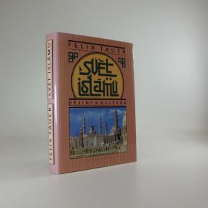 náhled knihy - Svět islámu : dějiny a kultura : nástin politického, sociálního, hospodářského a kulturního vývoje zemí, do nichž proniklo učení arabského proroka, od jeho vystoupení do konce první světové války
