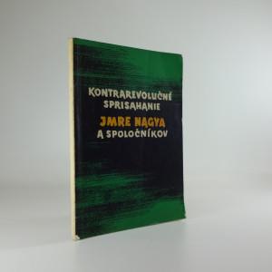 náhled knihy - Kontrarevolučné sprisahanie Jmre Nagya a spoločníkov