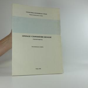 náhled knihy - Operace v zahraničním obchodě : Vybrané kapitoly : Určeno pro stud. fak. mezin. vztahů