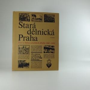 náhled knihy - Stará dělnická Praha - život a kultura pražských dělníků 1848-1939