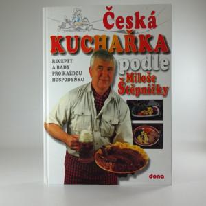 náhled knihy - Česká kuchařka podle Miloše Štěpničky : recepty a rady pro každou hospodyňku