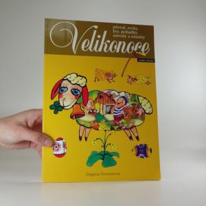 náhled knihy - Velikonoce : původ, zvyky, hry, pohádky, návody a náměty