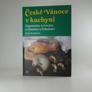 náhled knihy - České Vánoce v kuchyni : vzpomínky a recepty z Chodska a Pošumaví