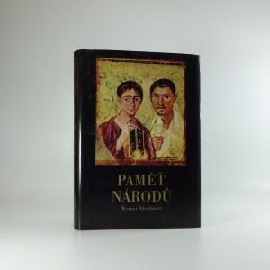 náhled knihy - Paměť národů : hieroglyfy, písmo a písemné nálezy na hliněných tabulkách, papyrech a pergamenech
