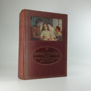 náhled knihy - Domácí lékařka : kniha poučení a vysvětlení pro zdravé i choré o nejdůležitějších otázkách zdravotnických a lékařských