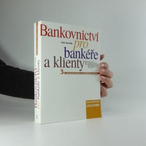 náhled knihy - Bankovnictví pro bankéře a klienty
