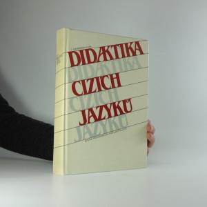 náhled knihy - Didaktika cizích jazyků : celost. vysokošk. učebnice pro stud. filozof. a pedagog. fakult