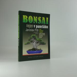 náhled knihy - Bonsai nejen v paneláku : v bytě, na balkoně, v zahradě, asijské zahrady, okrasná jezírka, kapři koi, suiseki