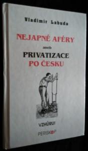 náhled knihy - Nejapné aférky aneb privatizace po Česku