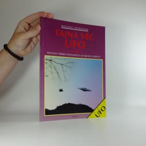 náhled knihy - Tajná věc UFO : pravdivý příběh neznámých létajících objektů