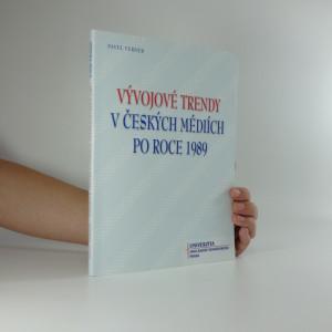 náhled knihy - Vývojové trendy v českých médiích po roce 1989