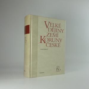 náhled knihy - Velké dějiny zemí Koruny české (IV.a)