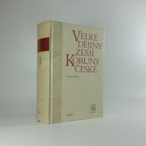 náhled knihy - Velké dějiny zemí Koruny české (III.)