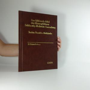 náhled knihy - Šlechta Šlesvicko-Holštýnska. Der blühende Adel der Herzogthümer Schleswig-Holstein-Lauenburg