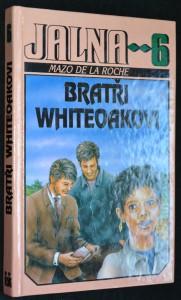 náhled knihy - Jalna 6. díl, Bratři Whiteoakovi