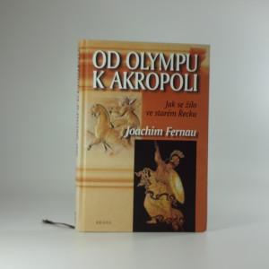 náhled knihy - Od Olympu k Akropoli : jak se žilo ve starém Řecku