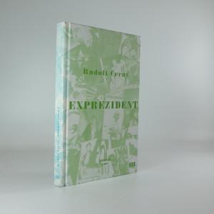 náhled knihy - Exprezident : vzpomínky Antonína Novotného III.