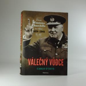 náhled knihy - Válečný vůdce : život Winstona Churchilla ve válce 1874-1945 II.díl