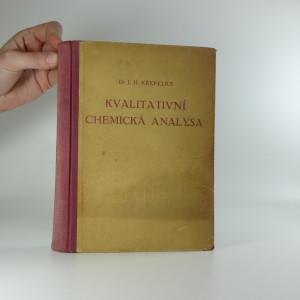 náhled knihy - Kvalitativní chemická analysa : Reakce a mikroreakce látek anorganických i organických