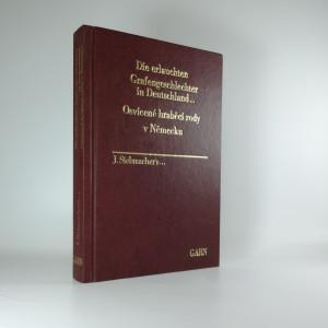 náhled knihy - Osvícené hraběcí rody v Německu. Die erlauchten Grafengeschlechter in Deutschland. Mit Anhang: Geschlechter ohne das Prädicat Erlaucht,