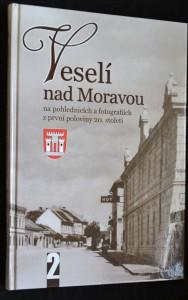 náhled knihy - Veselí nad Moravou na pohlednicích a fotografiích z první poloviny 20.století II.