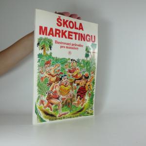 náhled knihy - Škola marketingu : ilustrovaný průvodce pro manažery