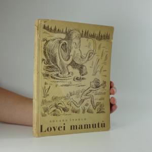 náhled knihy - Lovci mamutů na Bílé skále : Čtení o praobyvatelích země České