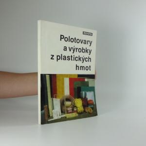 náhled knihy - Polotovary a výrobky z plastických hmot