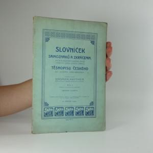 náhled knihy - Slovníček samoznaků a zkrácenin, jejich odvozenin, jakož i mnohých jiných stálých zkratků těsnopisu českého dle soustavy Gabelsbergerovy (1. díl)