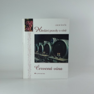 náhled knihy - Červená vína : hledání pravdy o víně