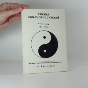 náhled knihy - Čínská zdravotní cvičení : Čchi-kung = Qi Gong : příspěvek k alternativní medicíně