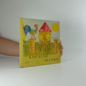 náhled knihy - Kdo budí slunko : Pro nejmenší