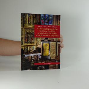 náhled knihy - Nález kostí pražského biskupa Ondřeje a jejich nové uložení v kapli svatého Vojtěcha