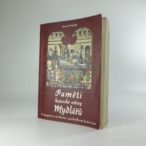 náhled knihy - Paměti katovské rodiny Mydlářů. [1. díl], Z magistra medicíny pacholkem katovým