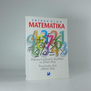 náhled knihy - Matematika - sbírka úloh : příprava k přijímacím zkouškám na střední školy : procvičování učiva základní školy